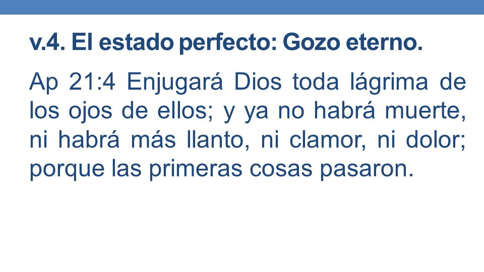 v.4.El estado perfecto: Gozo eterno.
