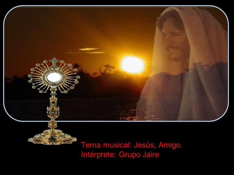 Tema musical: Jesús, Amigo. Intérprete: Grupo Jaire