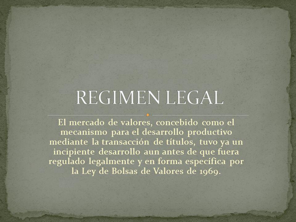 La ley de 1969 trata de darle mayor importancia a este mercado, pero sus efectos fueron todavía muy limitados, tanto por el orden estrictamente legal, como por su acceso restringido, pues tenía escasa participación del sector privado y giraban preponderantemente alrededor de los valores emitidos por el sector público.