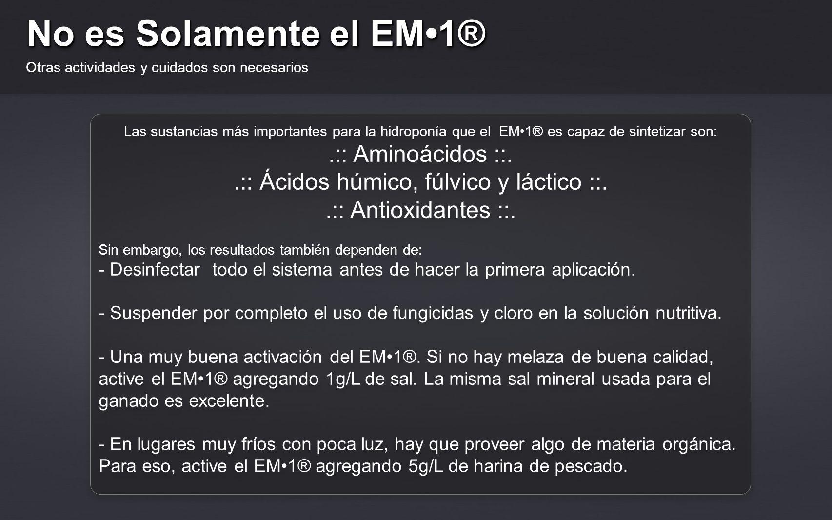 Como se Usa El EM1® es usado de manera integral en el sistema El EM1®-Activado se diluye directamente en los tanques de bombeo.