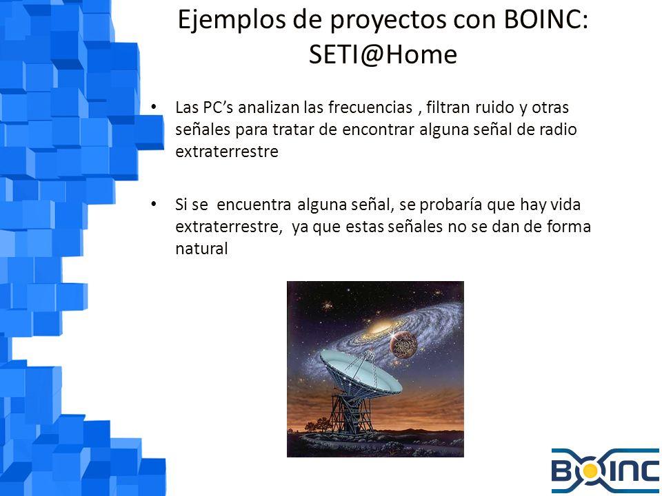 Ejemplos de proyectos con BOINC: MilkyWay@Home Proyecto que busca crear un modelo tridimensional muy exacto de la vía láctea.