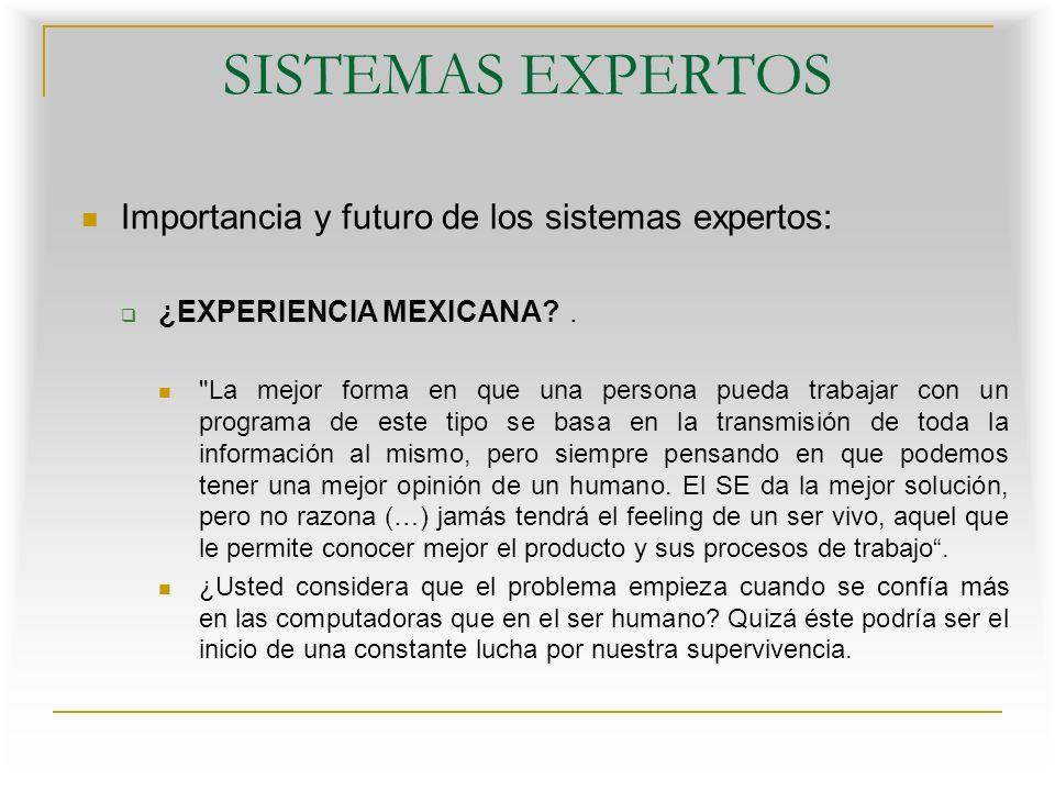 SISTEMAS EXPERTOS Importancia y futuro de los sistemas expertos: TENDENCIAS FUTURAS.