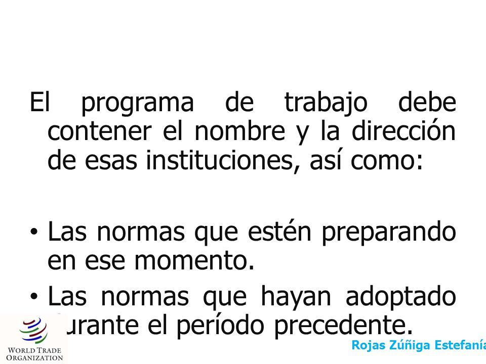 Antes de adoptar una norma, la institución con actividades de normalización dará a conocer mediante un aviso la duración exacta del plazo para la presentación de observaciones, a más tardar en la fecha en que comience ese plazo.