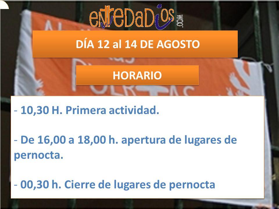 DÍA 15 DE AGOSTO HORARIO - 10,30 H.Primera actividad.