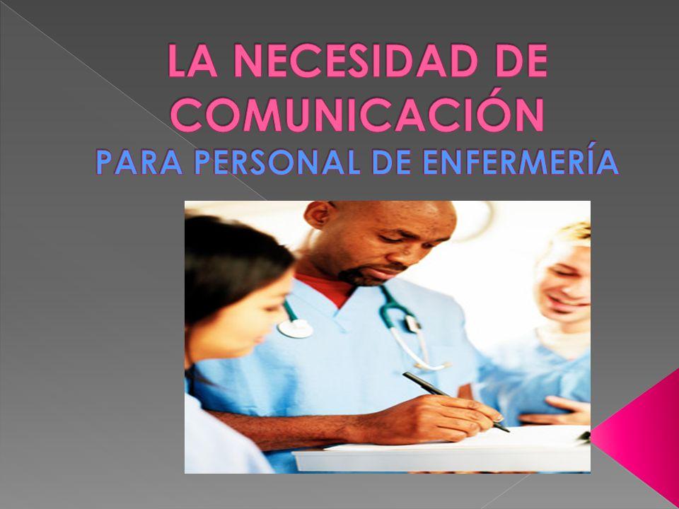 El personal de enfermería depende de la relación que establece con el paciente.