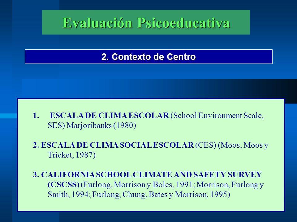Evaluación Psicoeducativa 3.Contexto de aula y espacios comunes 1.