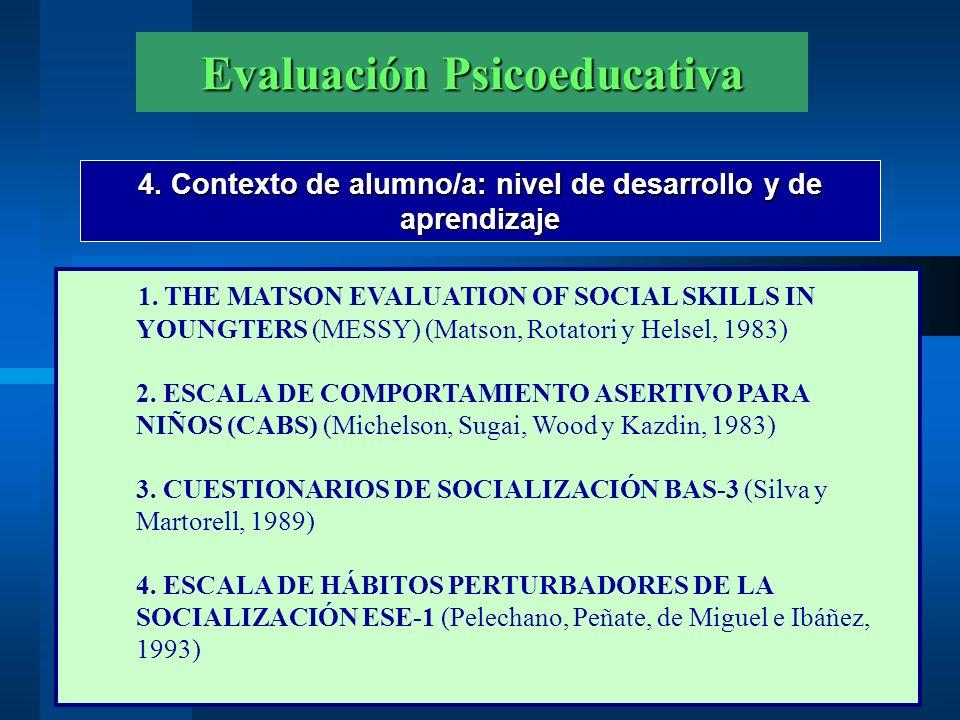 Evaluación Psicoeducativa 4.Contexto de alumno/a: nivel de desarrollo y de aprendizaje 5.