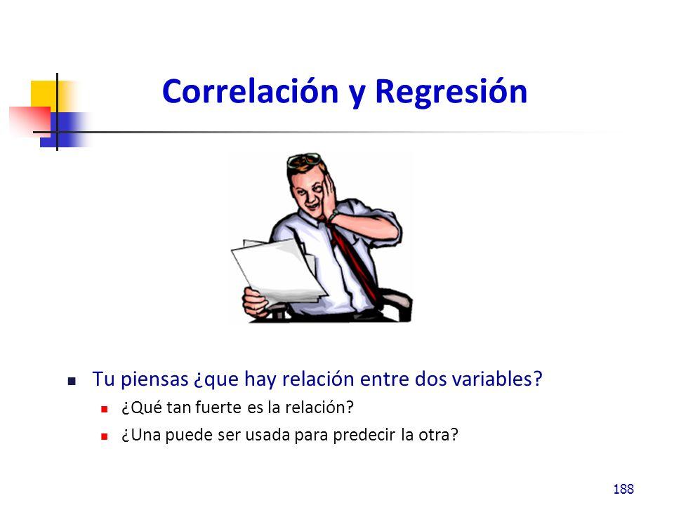 Correlación y Regresión Correlación: es una medida de que tanto están dos variables correlacionadas Regresión: Es la ecuación matemática que describe la relación 189