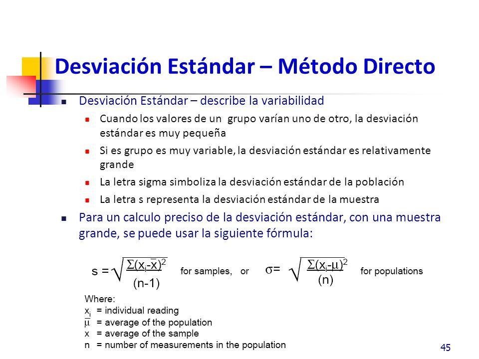 Ejemplo Desviación Estándar – Método Directo Calcular la desviación estándar con las siguientes observaciones: Donde n=10 usaremos la siguiente fórmula La media es igual a Después restar la media a los datos y luego elevarlo al cuadrado 46
