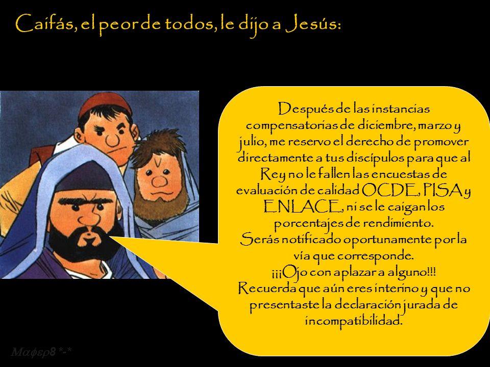… y por eso, Jesús pidió la jubilación anticipada a los treinta y tres años de edad… Dedicada a tod@ l@s sufrid@s, oprimid@s e incomprendid@s Profesores frente a un grupo.