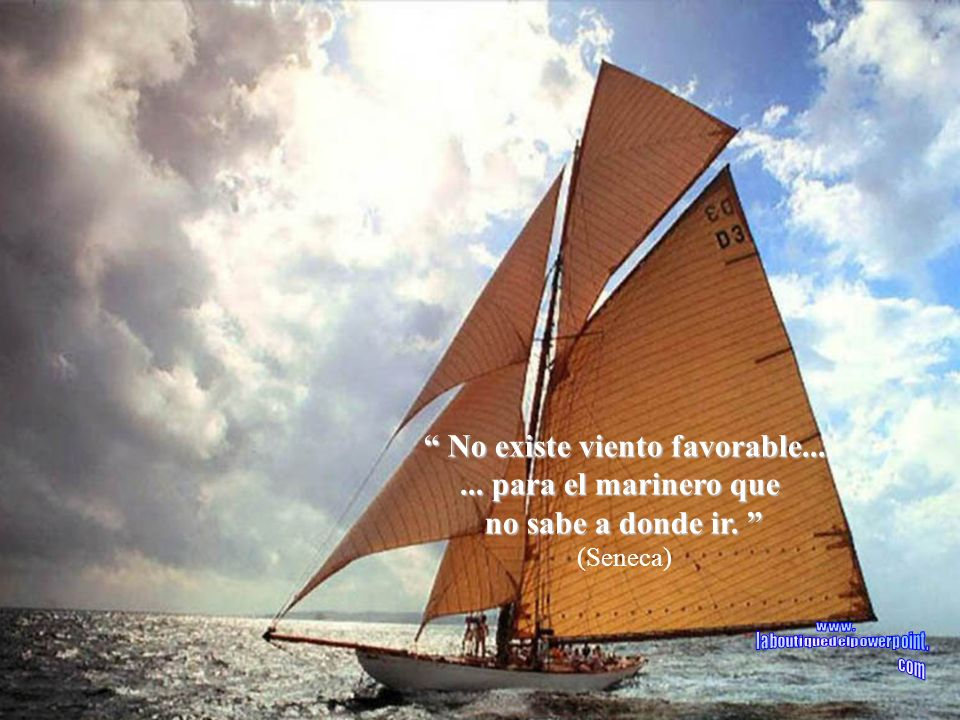 No existe viento favorable...No existe viento favorable......