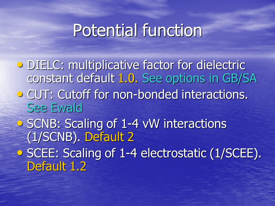 Potential function GB calculations IGB: Use of generalized Born model (GB) IGB=0 no GB, IGB=1.