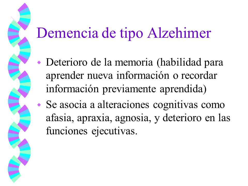 Demencia de tipo Alzheimer w Los déficit causan alteraciones significativas en la función social y ocupacional.