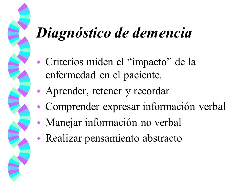 Criterios Diagnósticos DSM-IV w Deterioro cognitivo múltiple, de meses a años.