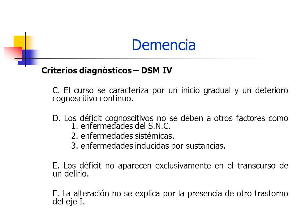 Demencia Clasificaciòn: Depende del criterio utilizado.