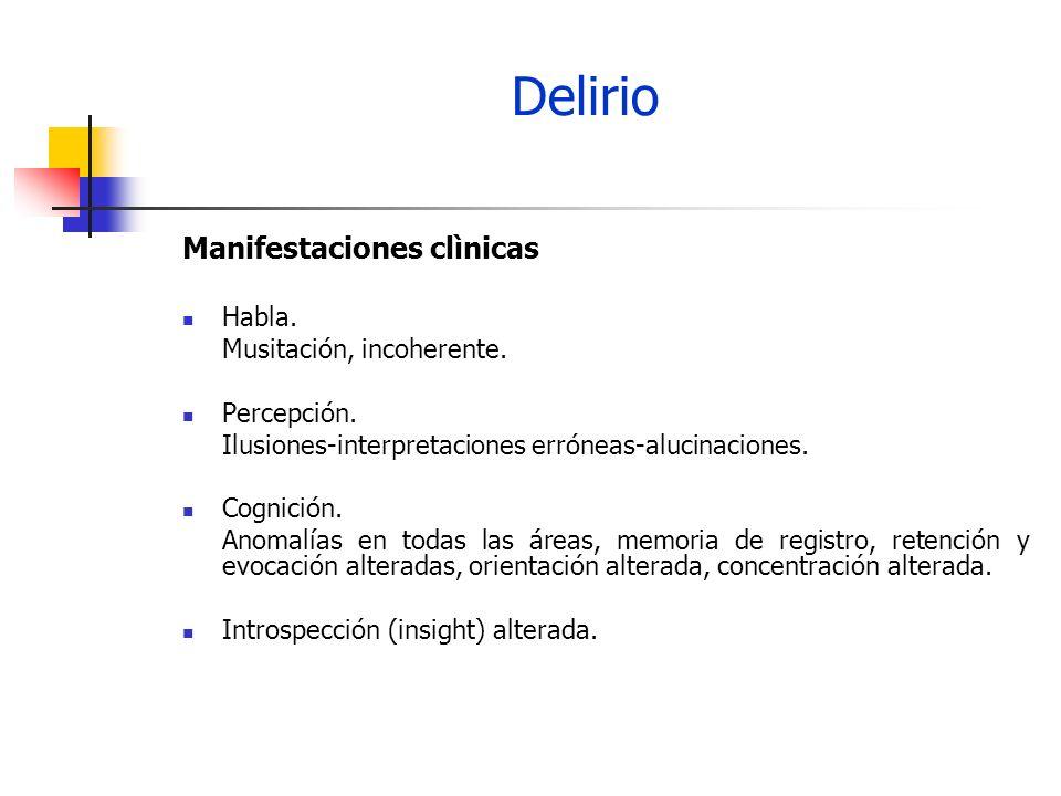 Delirio Prevalencia En enfermos hospitalizados por problemas médicos varía del 10 al 30 %.