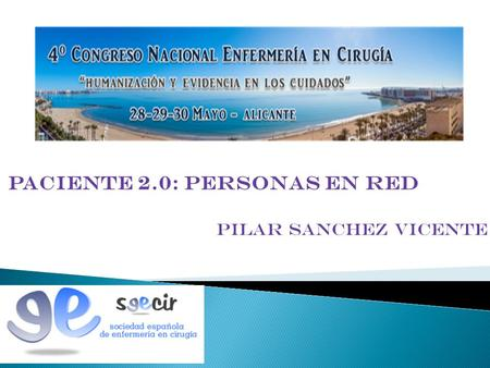 Paciente 2.0: personas en red Pilar Sanchez Vicente.
