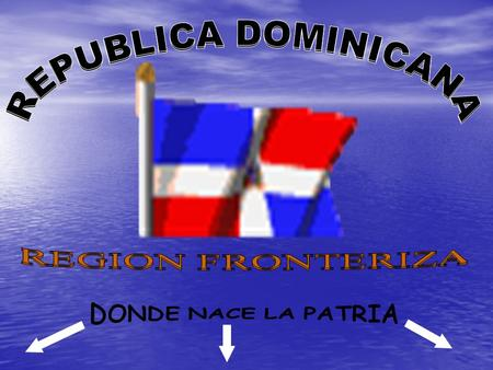 REPUBLICA DOMINICANA REPUBLICA DOMINICANA REPUBLICA DOMINICANA