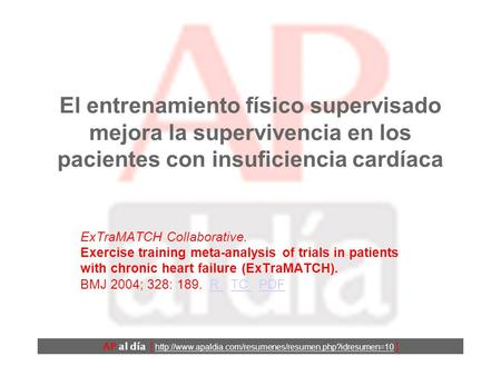El entrenamiento físico supervisado mejora la supervivencia en los pacientes con insuficiencia cardíaca ExTraMATCH Collaborative. Exercise training meta-analysis.