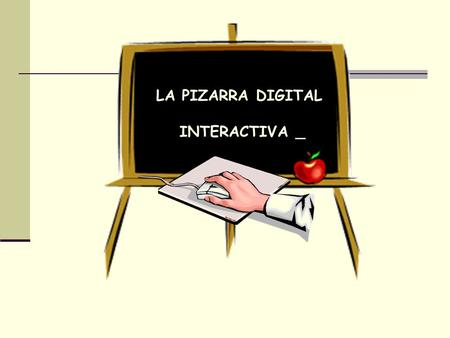 LA PIZARRA DIGITAL INTERACTIVA _.
