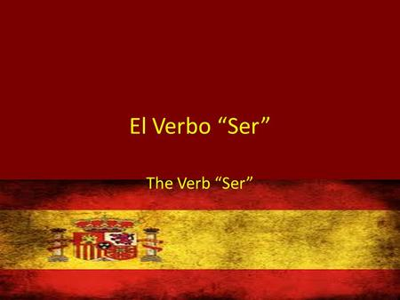 "El Verbo ""Ser"" The Verb ""Ser"". Ser = To be ¿Cómo sabemos la diferencia entre estar y ser? – Los dos significan ""to be"" How do we know the difference between."