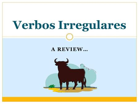 Verbos Irregulares A Review….