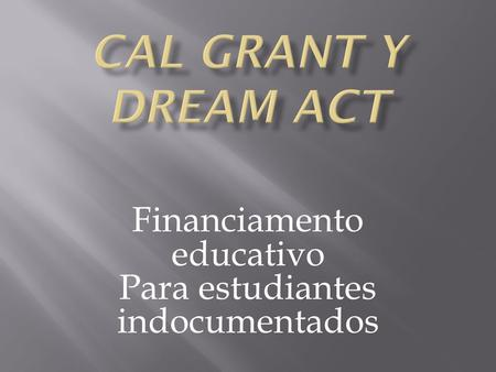Financiamento educativo Para estudiantes indocumentados.