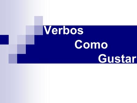 "Verbos Como Gustar. El Verbo Gustar literally means ""to be pleasing to"" in English it translates ""to like"" only has 2 forms in each verb tense gustar."