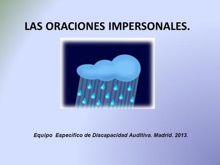 LAS ORACIONES IMPERSONALES.