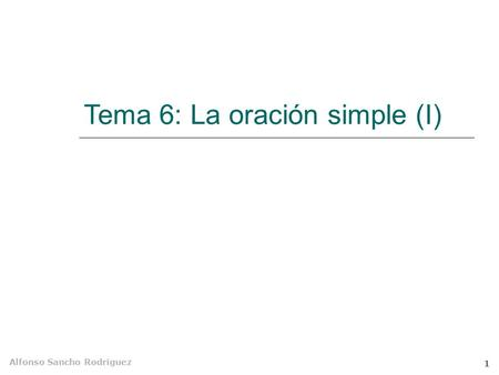 Tema 6: La oración simple (I)