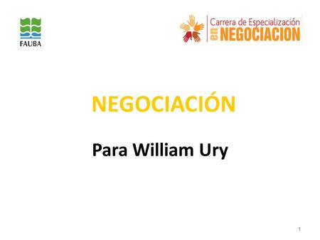 NEGOCIACIÓN Para William Ury.