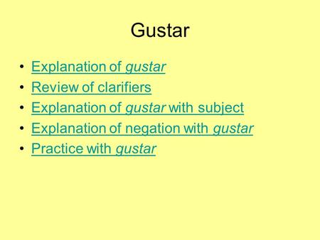 Gustar Explanation of gustarExplanation of gustar Review of clarifiers Explanation of gustar with subjectExplanation of gustar with subject Explanation.