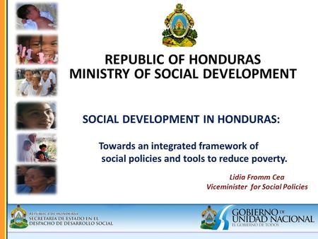 SOCIAL DEVELOPMENT IN HONDURAS: Towards an integrated framework of social policies and tools to reduce poverty. SOCIAL DEVELOPMENT IN HONDURAS: Towards.