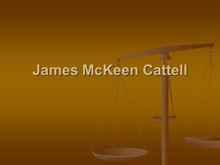 James McKeen Cattell.