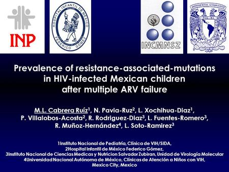 Prevalence of resistance-associated-mutations in HIV-infected Mexican children after multiple ARV failure M.L. Cabrera Ruíz 1, N. Pavia-Ruz 2, L. Xochihua-Diaz.