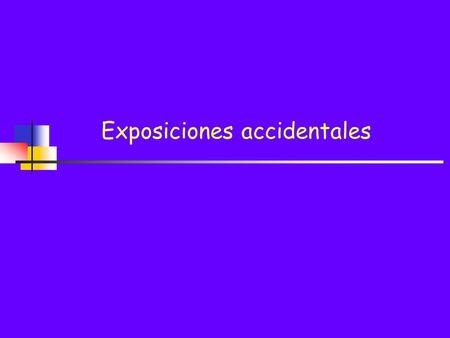 Exposiciones accidentales