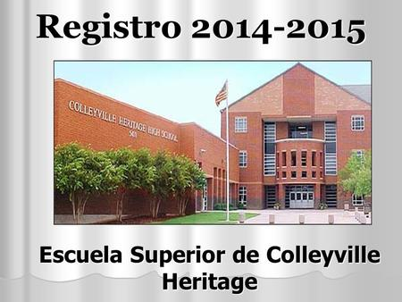 Registro 2014-2015 Escuela Superior de Colleyville Heritage.