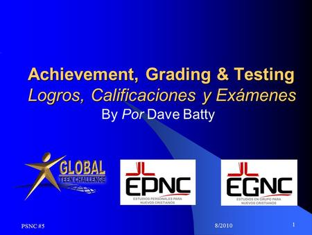 8/2010 1 Achievement, Grading & Testing Logros, Calificaciones y Exámenes By Por Dave Batty PSNC #5.
