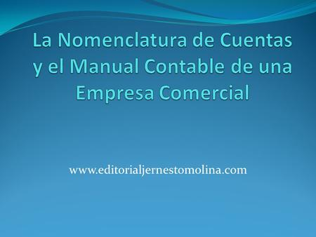 Www.editorialjernestomolina.com. Manual Contable.
