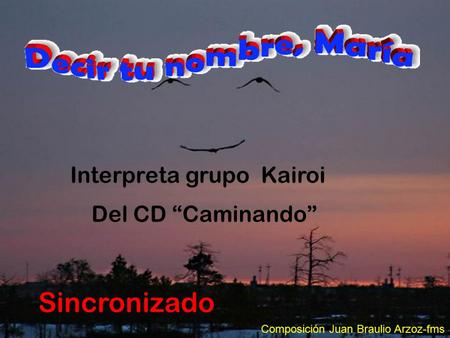 "Sincronizado Interpreta grupo Kairoi Del CD ""Caminando"""