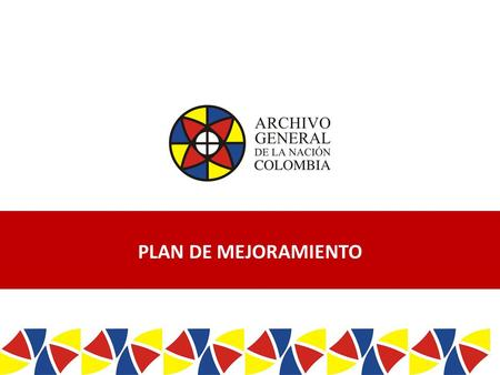 / / Twitter: ArchivoGeneral – Facebook: Archivo General – Youtube: Canal AGN Colombia PLAN DE.