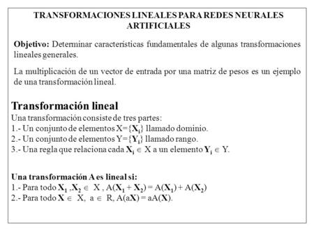 TRANSFORMACIONES LINEALES PARA REDES NEURALES ARTIFICIALES