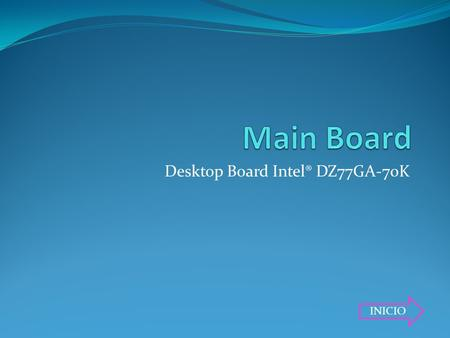 Desktop Board Intel® DZ77GA-70K