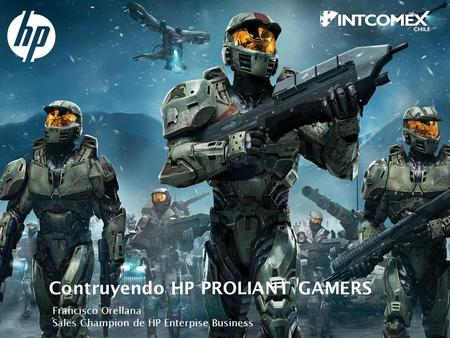 Contruyendo HP PROLIANT GAMERS