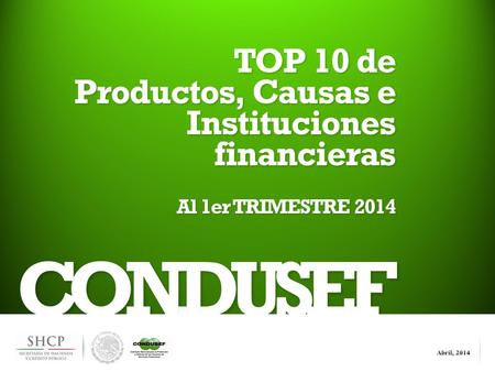 CONDUSEF TOP 10 de Productos, Causas e Instituciones financieras