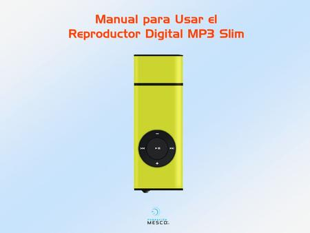Manual para Usar el Reproductor Digital MP3 Slim