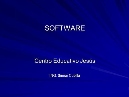 SOFTWARE Centro Educativo Jesús ING. Simón Cubilla.