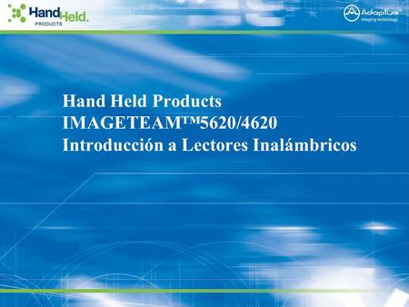Company Confidential Hand Held Products IMAGETEAM™5620/4620 Introducción a Lectores Inalámbricos.