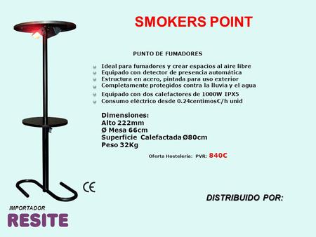 SMOKERS POINT DISTRIBUIDO POR: Dimensiones: Alto 222mm Ø Mesa 66cm