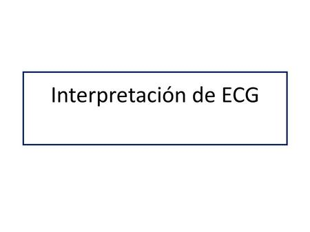 Interpretación de ECG.